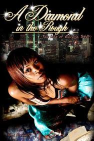A Diamond In The Rough: The Life Of Chiana Starr