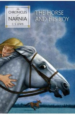 The Horse And His Boy (Chronicles Of Narnia Series #3)