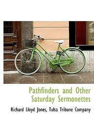Pathfinders And Other Saturday Sermonettes