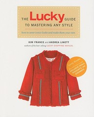 The Lucky Guide To Mastering Any Style: How To Wear Iconic Looks And Make Them Your Own
