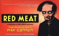 Red Meat; From The Secret Files Of Max Cannon