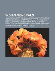 Indian Generals: Kuldip Singh Brar, J. F. R. Jacob, Mir Jumla II, Ranjit Lal Jetley, Kodandera Madappa Cariappa, Krishnaswamy Sundarji