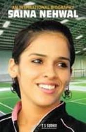 Saina Nehwal: An Inspirational Biography