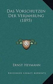 Das Vorschutzen Der Verjahrung (1895)