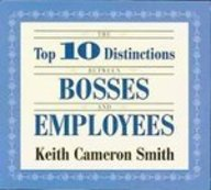 The Top 10 Distinctions Between Bosses And Employees