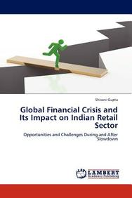 Global Financial Crisis and Its Impact on Indian Retail Sector