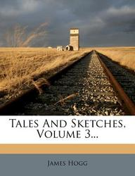Tales And Sketches, Volume 3...