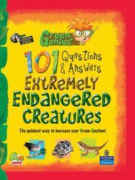 Green Genius's 101 Questions and Answers:  Extremely Endangered Creatures