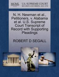 N. H. Newman et al., Petitioners, v. Alabama et al. U.S. Supreme Court Transcript of Record with Supporting Pleadings