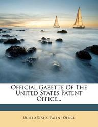 Official Gazette of the United States Patent Office...