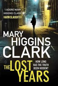 The Lost Years. Mary Higgins Clark price comparison at Flipkart, Amazon, Crossword, Uread, Bookadda, Landmark, Homeshop18