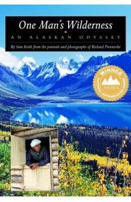 One Man's Wilderness: An Alaskan Odyssey (Annivers