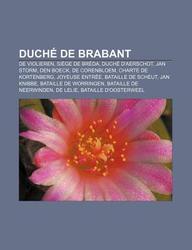 Duch de Brabant: de Violieren, Si GE de Br Da, Duch D'Aerschot, Jan Storm, Den Boeck, de Corenbloem, Charte de Kortenberg, Joyeuse Entr