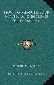How To Measure Your Powers And Increase Your Income