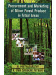 Procurement And Marketing Of Minor Forest Produce In Tribal Areas: A Case Study Of Andhra Pradesh And Orissa