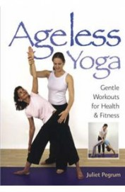 Ageless Yoga: Gentle Workouts For Health And Fitness