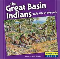 The Great Basin Indians: Daily Life In The 1700s (Regional Tribes: Native American Life)