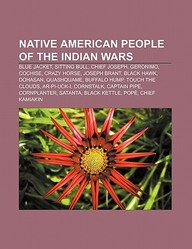Native American People Of The Indian Wars: Native Americans Of The Northwest Indian War, Blue Jacket, Little Turtle, Sitting Bul