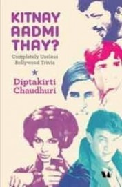 Kitnay Aadmi Thay?: Completely Useless Bollywood Trivia