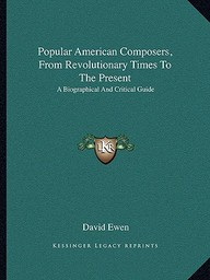 Popular American Composers, from Revolutionary Times to the Present: A Biographical and Critical Guide