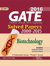Gate 2016 Biotechnology Solved Papers 2000-2015 16 Solved Papers 2 Practice Papers