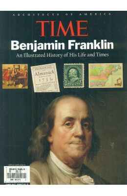 Benjamin Franklin : An Illustrated History Of His Life & Times