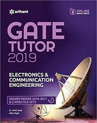 Electronics & Communiction Engineering Gate Tutor 2019 Solved Papers 2018-2011 & 5 Practice Sets