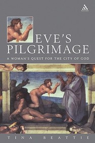 Eves Pilgrimage - A Woman*s Quest For The City Of God