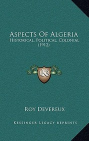 Aspects of Algeria: Historical, Political, Colonial (1912)