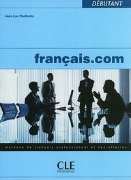 Francais.com: Methode de Francais Professionnel Et Des Affaires (French Edition)
