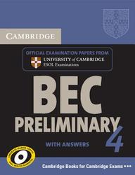Cambridge Bec 4 Preliminary Self-Study Pack (Student's Book With Answers And Audio Cd): Examination Papers From University Of Ca