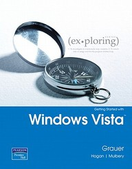 Exploring Microsoft Office 2007 Windows Vista Getting Started Value Pack (Includes Myitlab 12-Month Student Access  & Microsf Of