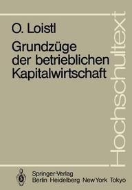 Grundzüge der betrieblichen Kapitalwirtschaft (Hochschultext) (German Edition)