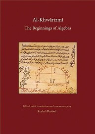 Al-Khwarizmi: The Beginnings Of Algebra