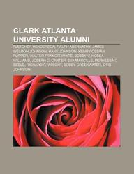 Clark Atlanta University Alumni: Fletcher Henderson, Ralph Abernathy, James Weldon Johnson, Hank Johnson, Henry Ossian Flipper