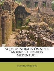 Aqu Minerales Omnibus Morbis Chronicis Medentur...