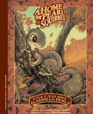Una Casa Para La Ardilla Perla/A Home For Pearl Squirrel