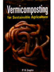 Vermicomposting For Sustainable Agriculture