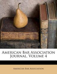 American Bar Association Journal, Volume 4