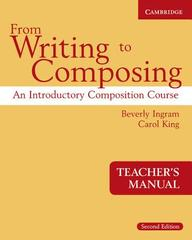 From Writing To Composing Teacher's Manual: An Introductory Composition Course / Edition 2