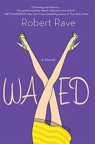 Waxed: A Novel