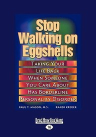 Stop Walking On Eggshells (Easyread Large Edition): Taking Your Life Back When Someone You Care About Has Borderline Personality