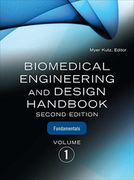 Biomedical Engineering & Design Handbook, Volumes I And Ii / Edition 2