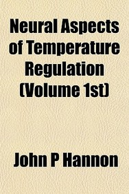 Neural Aspects Of Temperature Regulation (Volume 1st)