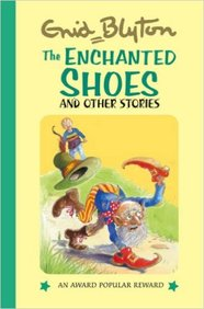 Enchanted Shoes (Enid Blyton's Popular Rewards Series 11)