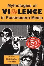 Mythologies Of Violence In Postmodern Media (Contemporary Film And Television Series)