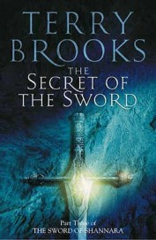 Secret of the Sword (Sword of Shannara) (Bk. 3)