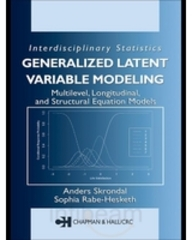 """Generalized Latent Variable Modeling: Multilevel, Longitudinal, And Structural Equation Models"""