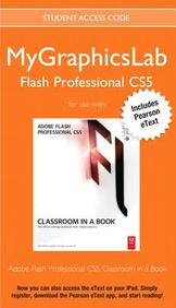 MyGraphicsLab Flash Professional Course with Adobe Flash Professional CS5 Classroom in a Book