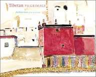 Tibetan Pilgrimage: Architecture of the Sacred Land